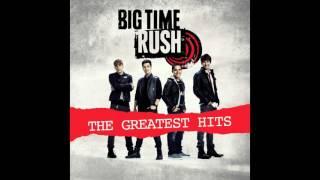 Big Time Rush - The Greatest Hits  (Full Album)