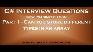 Part 1   Can you store different types in an array in c#