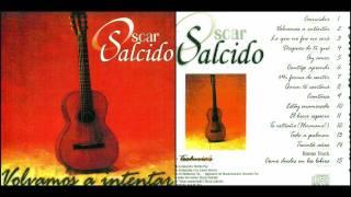 Oscar Salcido - Te Extraño (Hermano)