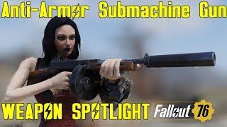 Fallout 76: Weapon Spotlights: Anti-Armor Submachine Gun