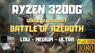 Ryzen 3 3200g Wow Battle Of Azeroth   Low - Medium - Ultra 1080p
