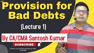 provision for Bad debts lecture 1 by Santosh kumar (CA/CMA)