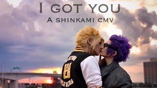 I Got You | A Shinkami CMV