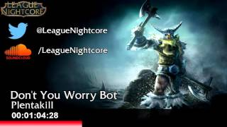 [Nightcore] - Don't You Worry Bot - Plentakill