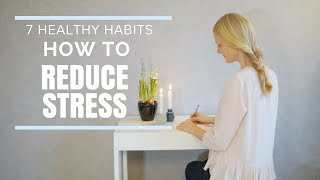 How to Reduce Stress - Healthy Habits for a Simpler Life you can do Everyday