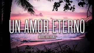 Marc Anthony - Un Amor Eterno (Lyrics / Letra)