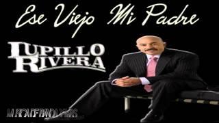 Ese Viejo Mi Padre   Lupillo Rivera (Estreno 2015)