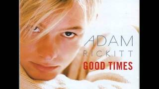 I Can't Live Without Your Love -  Adam Rickitt