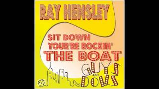 Sit Down You're Rockin' The Boat - Ray Hensley
