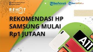 REHAT: 5 Rekomendasi HP Samsung Terbaik Mulai Rp1 Jutaan, Spesifikasi Bagus Harga Terjangkau