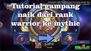 TUTORIAL GAMPANG NAIK RANK WARRIOR SAMPAI MYTHIC!!!