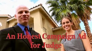 An Honest Campaign Ad for Judge