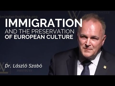 Dr. László Szabó: Immigration and the Preservation of European Culture