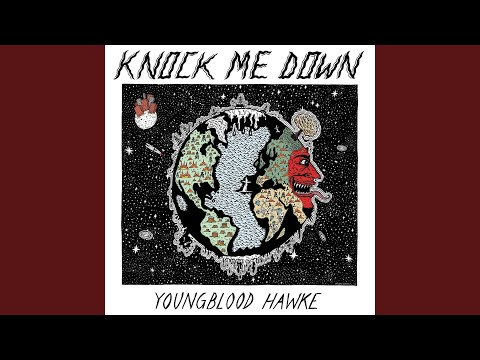 Knock Me Down (Song) by Youngblood Hawke