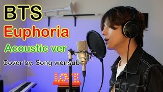 BTS - Euphoria Cover Acoustic ver. (by.song wonsub)