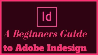 Adobe Indesign CS6 Crash Course: FULL TUTORIAL