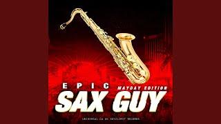 Epic Sax Guy (Mayday Edition)