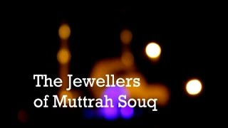 The Jewellers of Muttrah Souq