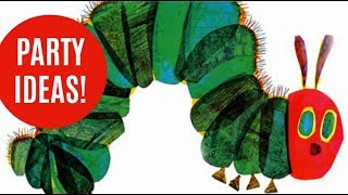 30 Very Hungry Caterpillar Party Ideas & Supplies!