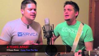 Away From The Sun - 3 Doors Down (4 YEARS APART Live Acoustic Cover)