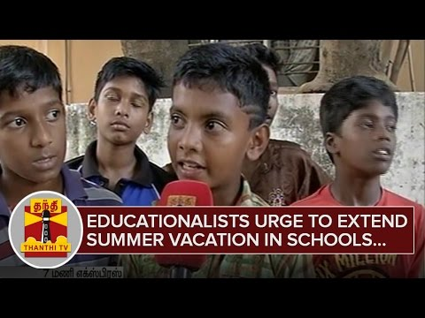 Educationalists-Doctors-and-Parents-urge-to-extend-Summer-Vacation-in-Schools--Thanthi-TV
