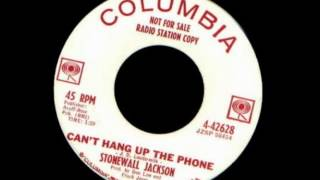 Stonewall Jackson ~ Can't Hang Up The Phone