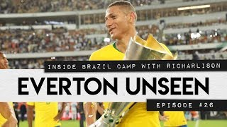 EVERTON UNSEEN #26: INSIDE BRAZIL CAMP WITH RICHARLISON