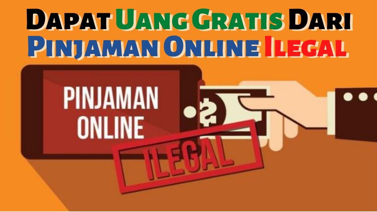 Dapat Uang Gratis Dari Pinjaman Online Ilegal ...
