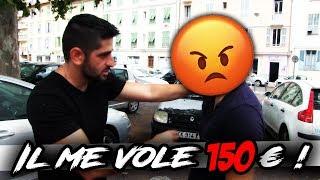 Il me vole 150 Euro Je le PUNI !