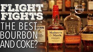 Top Shelf Bourbon Matters When Mixed With Coke? - Flight Fights