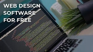 Best 6 Free Web Design Software to Help You Build a Website