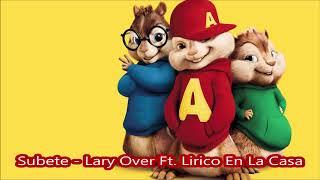 Subete Lary Over ft Lirico En La Casa - Alvin y las ardillas