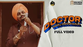 DOCTOR (Official Video) Sidhu Moose Wala | Kidd | Hunny Pk Films | Gold Media | New Punjabi Songs