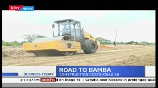 Business Today 4th September 2017 - Bamba town in Kilifi County gets first tarmacked road