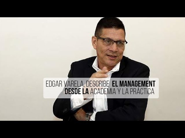Edgar Varela, Rector de la Universidad del Valle describe el Management en su último libro