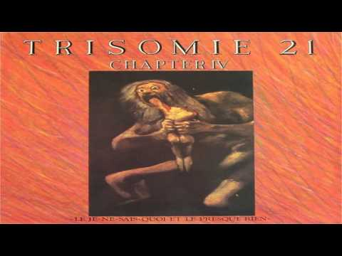 Trisomie 21 - There's No Trouble There