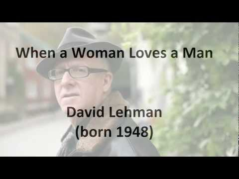 """When a Woman Loves a Man"" by David Lehman"