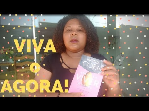 APRENDA A VIVER O AGORA - Monja Coen