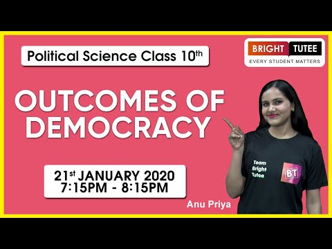 Live Lecture for Political Science Class 10 Chapter 7: Outcomes of Democracy by Anu Priya
