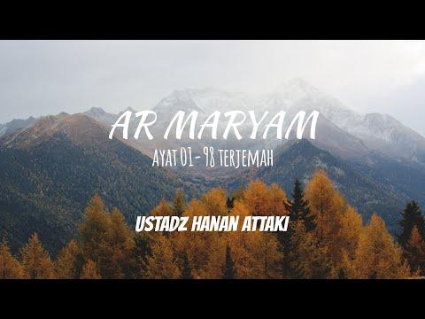 AR MARYAM AYAT 1-98 TERJRMAH BAHASA INDONESIA USTADZ HANAN ATTAKI