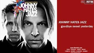 Johnny Hates Jazz - Goodbye Sweet Yesterday