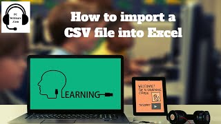 HowtoimportaCSVfileintoExcel2007,2010,2013,2016tutorialforbeginners-commadelimited