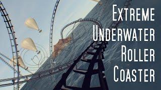 Extreme Underwater Roller Coaster