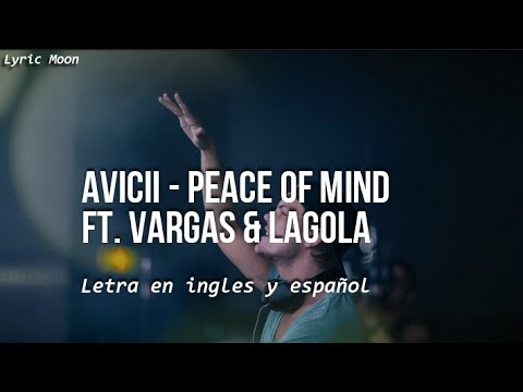 Avicii - Peace Of Mind Ft. Vargas & Lagola (Lyric) (Letra En Ingles Y Español) - Lyric Moon