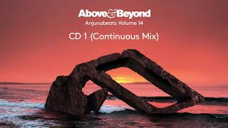 Anjunabeats Volume 14 - CD1 (Mixed by Above & Beyond - Continuous Mix)
