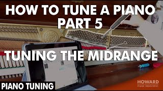 Piano Tuning - How to Tune A Piano Part 5 - Tuning the Midrange