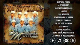 Montez De Durango - 500 Novillos (Album Completo 2006)