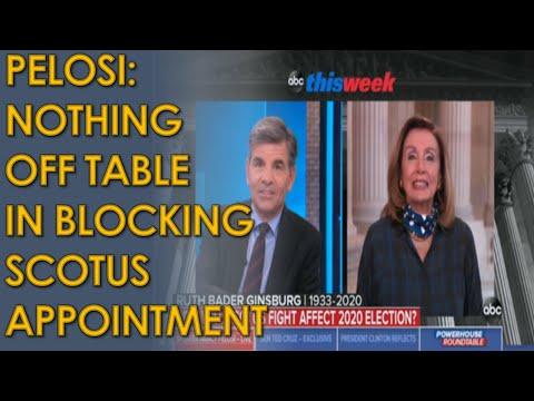Nancy Pelosi: Democrats not ruling out Impeachment to block Trump Supreme Court Nominee