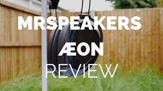 Review: MrSpeakers ÆON Planar Magnetic Headphones