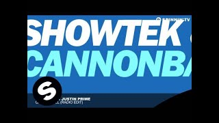 Showtek  Justin Prime - Cannonball (Radio Edit)
